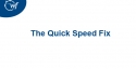 The Quick Speed Fix