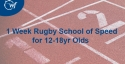 1 Week Rugby School of Speed Summer Course for 12-18yr olds